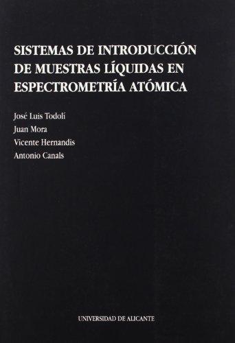 Descargar Libro Sistemas De Introducción De Muestras Líquidas En Espectrometría Atómica J. L. Todolí Torro