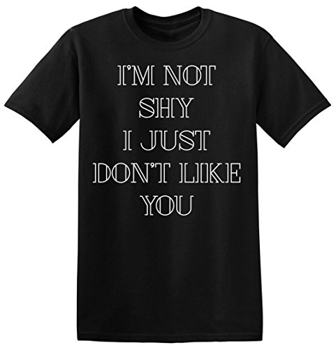 I'm Not Shy I Just Don't Like You Men's T-shirt