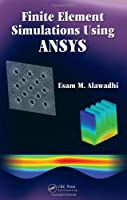 Finite Element Simulations Using ANSYS Front Cover