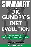 SUMMARY Of Dr. Gundry's Diet Evolution: Turn Off