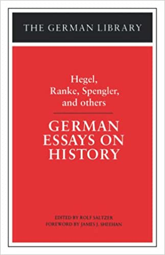 amazon com german essays on history hegel ranke spengler and  german essays on history hegel ranke spengler and others german library 1st edition