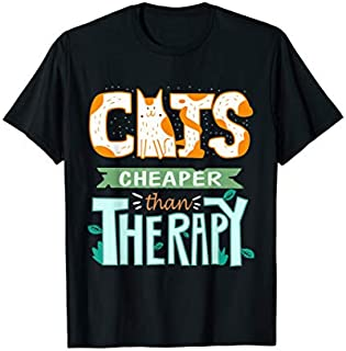 Cats Cheaper Than Therapy  Funny Cat Lover Gift T-shirt | Size S - 5XL