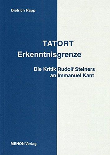 TATORT Erkenntnisgrenze: Die Kritik Rudolf Steiners an Immanuel Kant