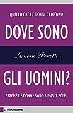 Image de Dove sono gli uomini?: Perché le donne sono rimaste sole? (Italian Edition)