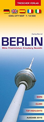 Berlin Stadtplan - Mitte, Friedrichshain, Kreuzberg, Neukölln: Cool City Map 1:12000 - Bars, Clubs, Top-Highlights (Englisch) Landkarte – Folded Map, 19. November 2015 Carlos Borrell TRESCHER 3897943360 Deutschland