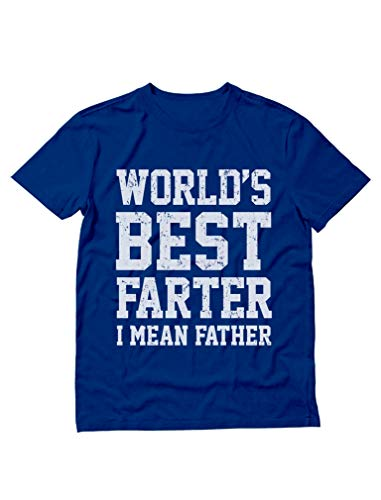 Funny Shirt for Dads, World's Best Farter, I Mean Father T-Shirt X-Large Blue