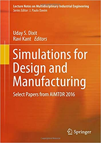 Simulations for Design and Manufacturing: Select Papers from