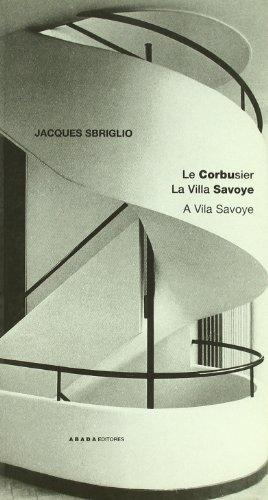 Descargar Libro Le Corbusier La Villa Savoye Jacques Sbriglio