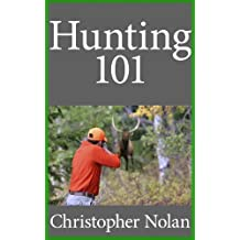 Hunting 101: A Guide to help you get started Hunting