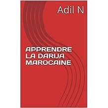 APPRENDRE LA DARIJA MAROCAINE (PARTIE I) (French Edition)