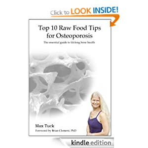 Top 10 Raw Food Tips for Osteoporosis Max Tuck