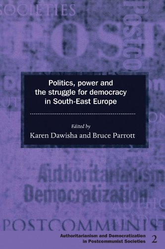 Politics, Power and the Struggle for Democracy in South-East Europe (Democratization and Authoritarianism in Post-Commun
