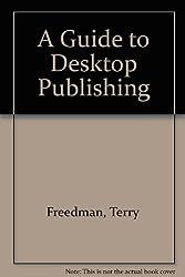 A Guide to Desktop Publishing