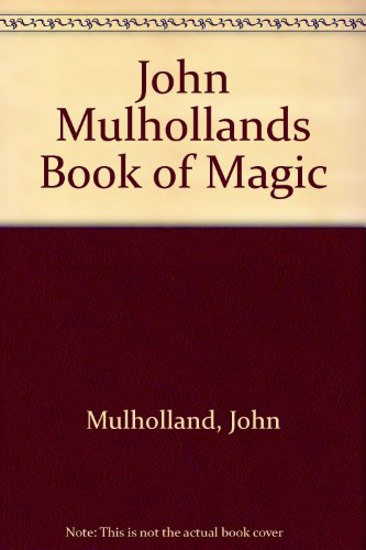John Mulhollands Book of Magic