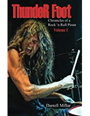 Thunder Foot Chronicles of a Rock n Roll Pirate Volume I