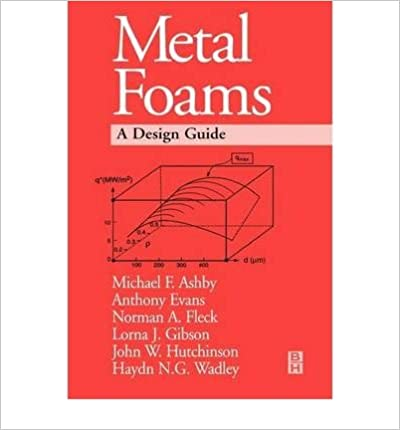 Read online Metal Foams: A Design Guide PDF, azw (Kindle), ePub, doc, mobi