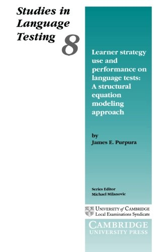 Learner Strategy Use and Performance on Language Tests: A Structural Equation Modeling Approach (Studies in Language Tes