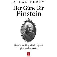Her Güne Bir Einstein: Hayatla Nasıl Baş Edebileceğinizi Gösteren 85 Reçete