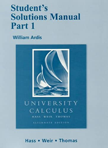 student solutions manual part 1 for university calculus alternate rh amazon com university calculus early transcendentals 3rd edition solutions manual pdf university calculus solutions manual