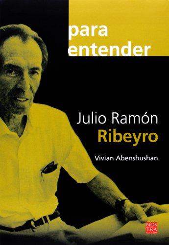 Julio Ramon Ribeyro (coleccion Para Entender) (Spanish Edition)