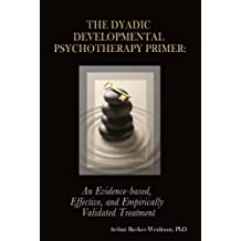 The Dyadic Developmental Psychotherapy Primer