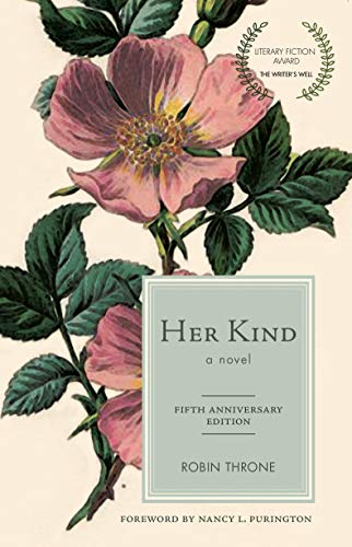 Her Kind, a novel: 5th Anniversary Edition by [Throne, Robin]