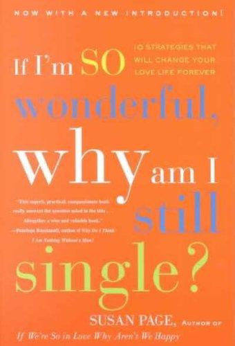 If I'm So Wonderful, Why Am I Still Single? by Random House Inc