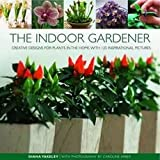 img - for [(The Indoor Gardener : Creative Designs for Plants in the Home)] [By (author) Diana Yakeley] published on (December, 2010) book / textbook / text book