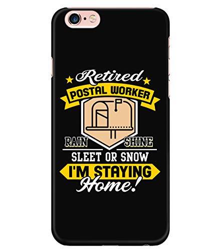 iPhone 6 Plus/6s Plus Case, Retired Postal Worker Case for Apple iPhone 6 Plus/6s Plus, I'm Staying Home iPhone Case (iPhone 6 Plus/6s Plus Case - Black)