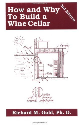 By Richard M. Gold Ph.D. - How and Why to Build a Wine Cellar 3rd Ed. (3rd Edition) (1996-07-16) [Paperback] by Richard M. Gold Ph.D.