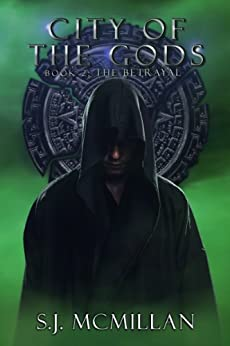 The Betrayal (City of the Gods Book 2) by [McMillan, S.J.]