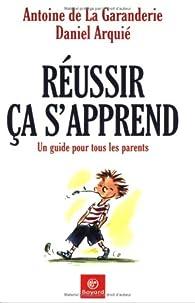 Réussir, ça s'apprend par Antoine de La Garanderie