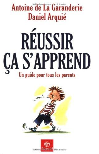 Amazon.fr - Reussir ca s'apprend - La Garanderie, Antoine de, Arquié,  Daniel - Livres
