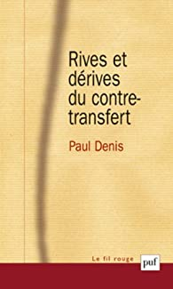 Rives et dérives du contre-transfert par Paul Denis