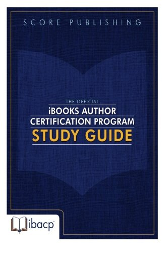 The Official iBooks Author Certification Program Study Guide