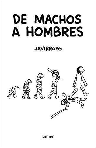 De machos a hombres de Javirroyo