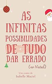 As infinitas possibilidades de tudo dar errado (no natal)