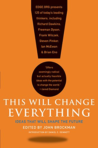 This Will Change Everything: Ideas That Will Shape the Future (Edge Question Series) cover