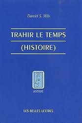 Trahir Le Temps (Histoire).