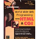 Foundations of World Wide Web Programming With Html & Cgi/Book and Cd-Rom