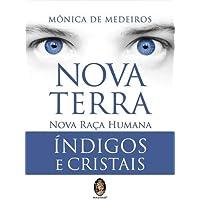 Nova terra - nova raça humana: Índigos e cristais