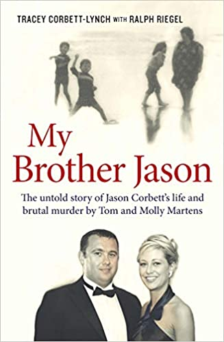 My Brother Jason The Untold Story of Jason Corbetts Life and Brutal Murder by Tom and