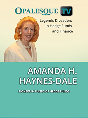 Legends & Leaders in Hedge Funds and Finance - Amanda H. Haynes-Dale: Pioneer in funds of hedge funds