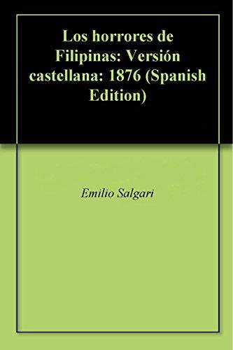 Los horrores de Filipinas: Versión castellana: 1876 (Spanish Edition) by [Salgari