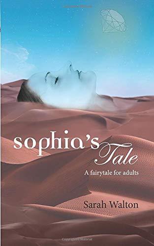 SOPHIA'S TALE: A Fairytale for Adults (A Novella)