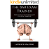 The Bar Exam Trainer: How to Pass the Bar Exam by Studying Smarter
