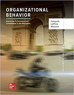 Organizational Behavior Improving Performance And Commitment In The Workplace Colquitt Jason Lepine Jeffery Wesson Michael 9781260261554 Amazon Com Books