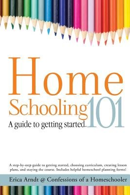 Homeschooling 101( A Guide to Getting Started.)[HOMESCHOOLING 101][Paperback]