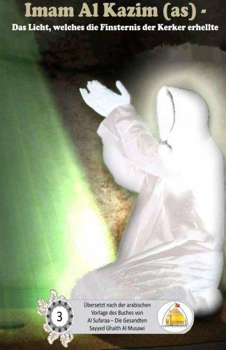 Imam Al Kazim - Das Licht, welches die Finsternis der Kerker erhellte Taschenbuch – 27. Juli 2015 Sayyed Ghaith Al Musawi 1515254232 RELIGION / Islam / General Islam - General