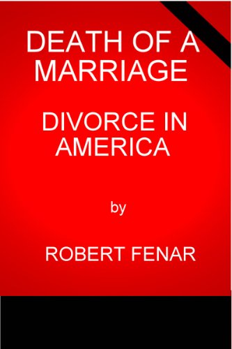 Book: DEATH OF A MARRIAGE, DIVORCE IN AMERICA by Robert Fenar